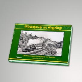 """Buch """"Eisenbahnreise ins Erzgebirge"""""""