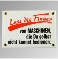 "Emailleschild ""Lass die Finger …"""